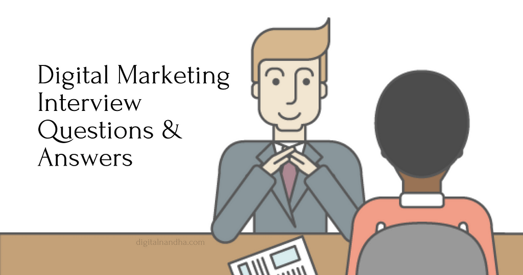 Digital Marketing Interview Questions & Answers
