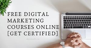7 Best Free Digital Marketing Courses Online [Get Certified]