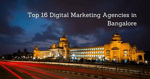 Top 16 Digital Marketing Agencies in Bangalore