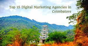 Top 15 Digital Marketing Agencies in Coimbatore